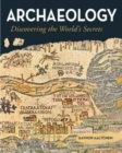 Archaeology - Discovering the Worlds Secrets - Book