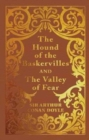 The Hound of the Baskervilles & the Valley of Fear - Book