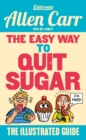 The Easy Way to Quit Sugar : The Illustrated Guide - Book