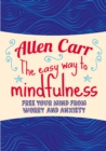 The Easy Way to Mindfulness : Free your mind from worry and anxiety - Book