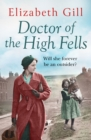 Doctor of the High Fells : A Gritty Saga About One Woman's Determination to Make a Difference - eBook