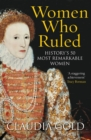 Women Who Ruled : History's 50 Most Remarkable Women - eBook