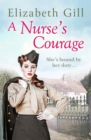 A Nurse's Courage : Can He Forget the Girl Who Left Him Behind? - eBook