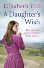 A Daughter's Wish : Her parents' secret could tear them apart . . . - eBook