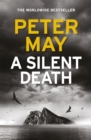 A Silent Death : The brand-new thriller from #1 bestseller Peter May! - Book