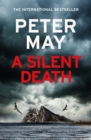 A Silent Death : The brand-new thriller from Number 1 bestseller Peter May - eBook