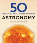 50 Astronomy Ideas You Really Need to Know - eBook