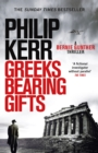 Greeks Bearing Gifts : Bernie Gunther Thriller 13 - eBook