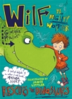 Wilf the Mighty Worrier Rescues the Dinosaurs : Book 5 - Book