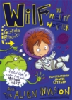 Wilf the Mighty Worrier and the Alien Invasion : Book 4 - Book