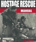 Hostage Rescue Manual : Tactics of the Counter-Terrorist Professionals, Revised Edition - eBook