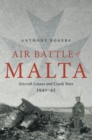 Air Battle of Malta : Aircraft Losses and Crash Sites, 1940-1942 - eBook