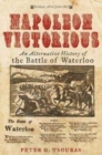 Napoleon Victorious! : An Alternate History of the Battle of Waterloo - Book