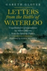 Letters from the Battle of Waterloo : Unpublished Correspondence by Allied Officers from the Siborne Papers - eBook