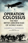 Operation Colossus : The First British Airborne Raid of World War II - eBook