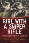 Girl With a Sniper Rifle : An Eastern Front Memoir - Book
