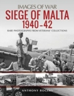 Siege of Malta 1940-42 : Rare Photographs from Wartime Archives - Book