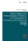 Black Males and Intercollegiate Athletics : An Exploration of Problems and Solutions - Book