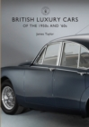 British Luxury Cars of the 1950s and '60s - Book