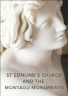 St Edmund's Church and the Montagu Monuments - eBook