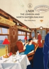 LNER : The London and North Eastern Railway - Book