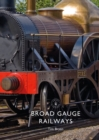 Broad Gauge Railways - Book