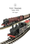 Toy Trains : 1935 1975 - eBook