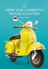 Vespa and Lambretta Motor Scooters - Book