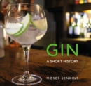 Gin : A Short History - eBook