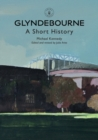 Glyndebourne : A Short History - eBook