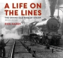 A Life on the Lines : The Grand Old Man of Steam - Book