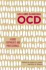 Understanding OCD : A Guide for Parents and Professionals - eBook