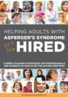 Helping Adults with Asperger's Syndrome Get & Stay Hired : Career Coaching Strategies for Professionals and Parents of Adults on the Autism Spectrum - eBook