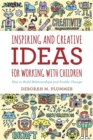 Inspiring and Creative Ideas for Working with Children : How to Build Relationships and Enable Change - eBook