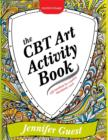 The CBT Art Activity Book : 100 illustrated handouts for creative therapeutic work - eBook