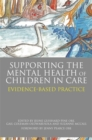 Supporting the Mental Health of Children in Care : Evidence-Based Practice - eBook