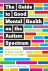 The Guide to Good Mental Health on the Autism Spectrum - eBook