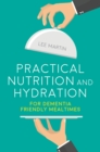 Practical Nutrition and Hydration for Dementia-Friendly Mealtimes - eBook