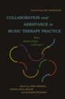 Collaboration and Assistance in Music Therapy Practice : Roles, Relationships, Challenges - eBook