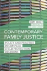 Contemporary Family Justice : Policy and Practice in Complex Child Protection Decisions - eBook