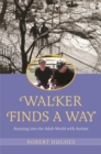 Walker Finds a Way : Running into the Adult World with Autism - eBook