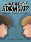 What are you staring at? : A Comic About Restorative Justice in Schools - eBook