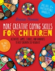 More Creative Coping Skills for Children : Activities, Games, Stories, and Handouts to Help Children Self-regulate - eBook