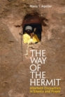 The Way of the Hermit : Interfaith Encounters in Silence and Prayer - eBook