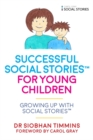 Successful Social Stories(TM) for Young Children with Autism : Growing Up with Social Stories(TM) - eBook
