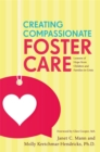 Creating Compassionate Foster Care : Lessons of Hope from Children and Families in Crisis - eBook