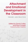 Attachment and Emotional Development in the Classroom : Theory and Practice - eBook