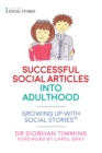 Successful Social Articles into Adulthood : Growing Up with Social Stories(TM) - eBook