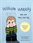 William Wobbly and the Very Bad Day : A story about when feelings become too big - eBook