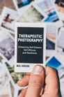 Therapeutic Photography : Enhancing Self-Esteem, Self-Efficacy and Resilience - eBook